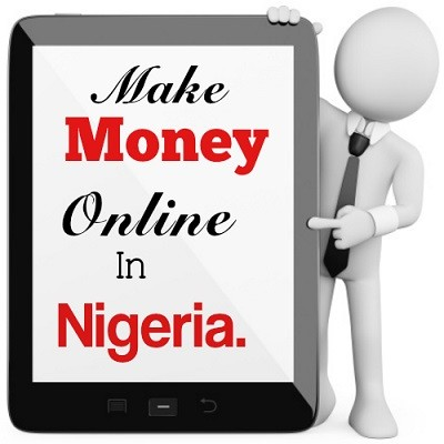 How To Make Money Online in Nigeria; 10 Tops Ways To Get Your Own Share